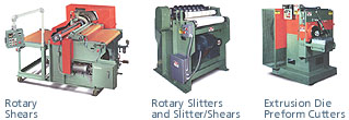 Rotary shears, Rotary slitters, Extrusion die preform cutters